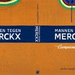 Mannen Tegen Merckx – van Van Looy tot Maertens